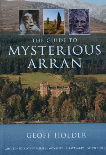 The Guide to Mysterious Arran, by Geoff Holder